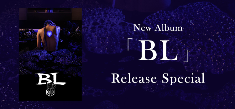 New Album「BL」Release Special